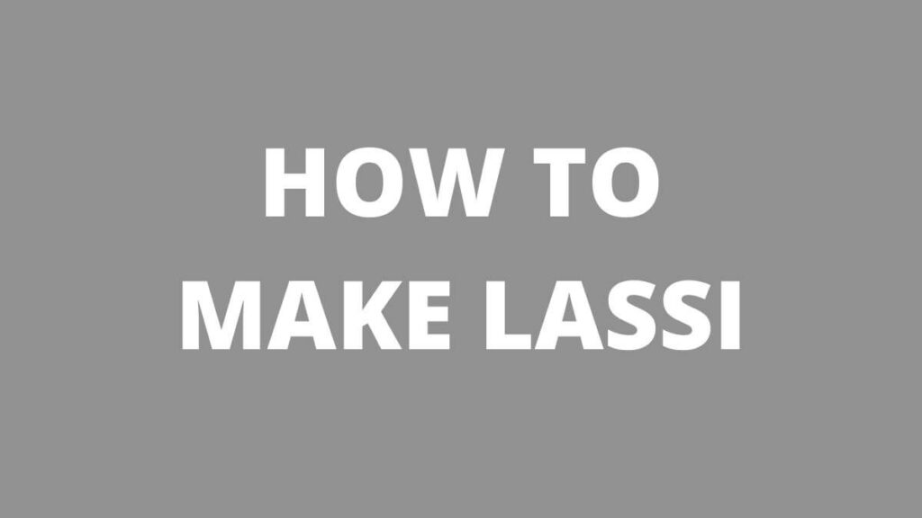 best and easy way to make lassi