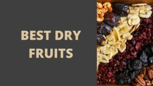 best healthy dry fruits